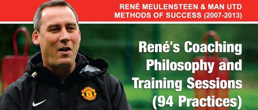 René Meulensteen & Man Utd Methods of Success