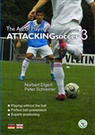 Art of Playing Attacking Soccer Part 3