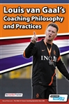 Louis van Gaal Coaching Philosophy and Practices